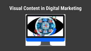 Importance of Visual Content in Digital Marketing